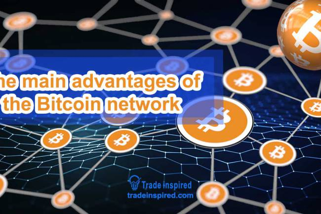 The main advantages of the Bitcoin network