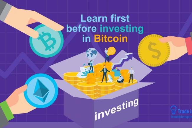 Learn first before investing in Bitcoin